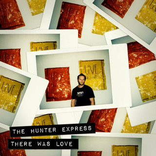 THERE WAS LOVE - THE HUNTER EXPRESS [2020]