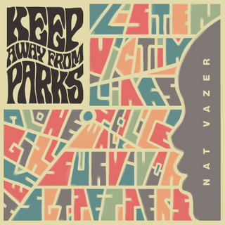 KEEP AWAY FROM PARKS - NAT VAZER [2018]