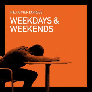 WEEKDAYS & WEEKENDS - THE HUNTER EXPRESS [2019]