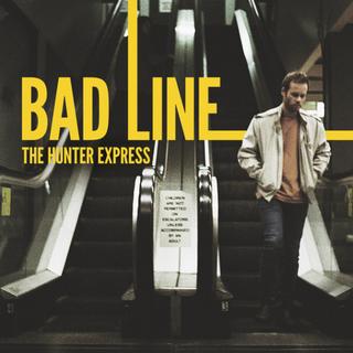 BAD LINE - THE HUNTER EXPRESS [2019]
