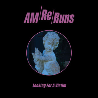 LOOKING FOR A VICTIM - AM RERUNS [2018]