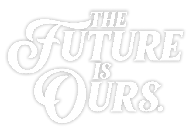 the Future is ours.png