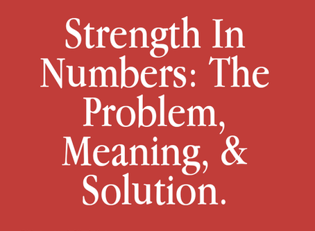 bckgrnd. prompts: Strength In Numbers: The Problem, Meaning & Solution.