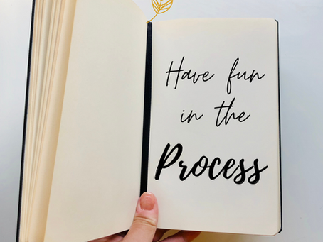 Have FUN in the process!