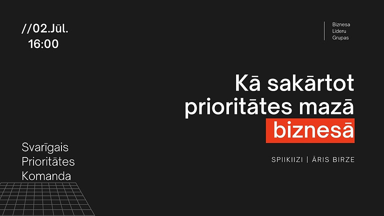 Kā sakārtot prioritātes mazā biznesā