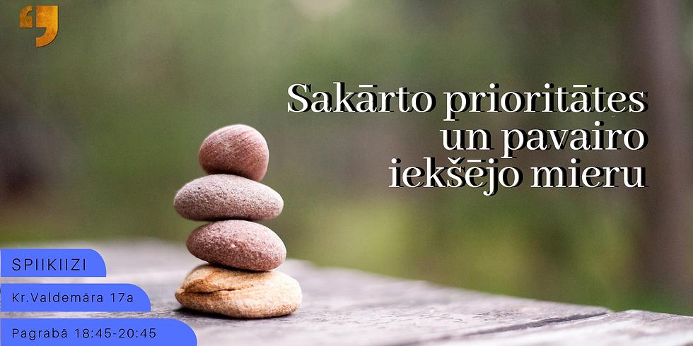 Sakārto prioritātes un pavairo iekšējo mieru