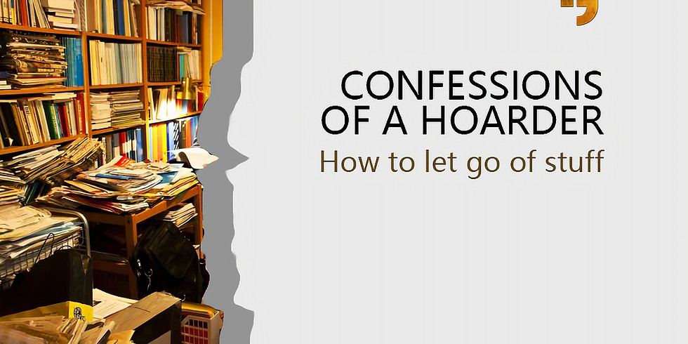 How to let go of stuff: Hoarder confessions