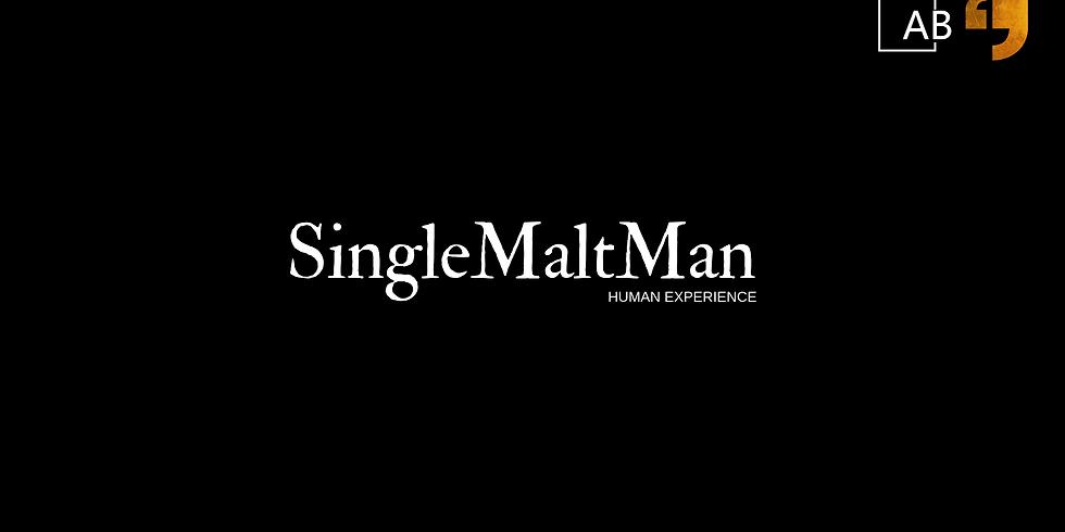Single Malt Man - Cilvēka Pieredze