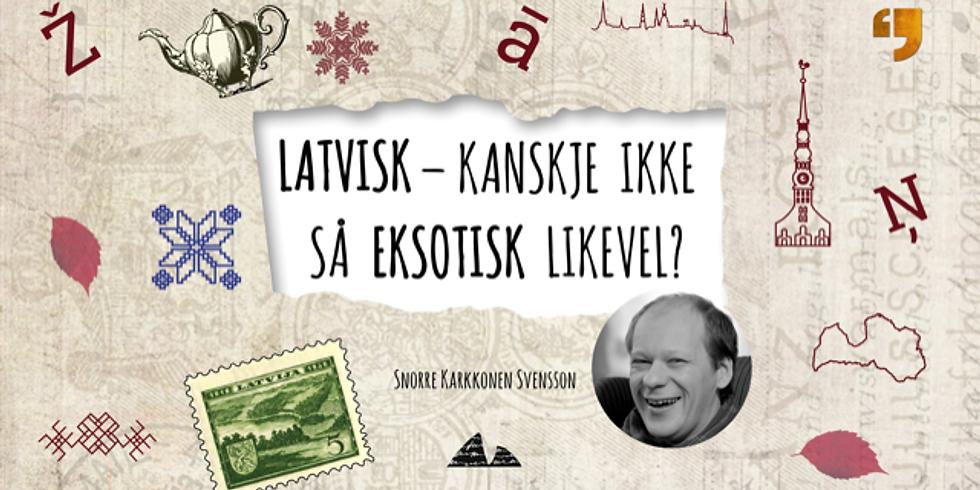 Latvisk - kanskje ikke så eksotisk likevel? (Norwegian)