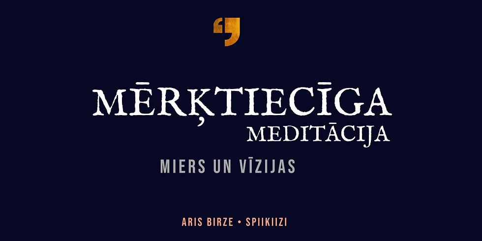 Mērķtiecīga meditācija. Miers un Vīzijas