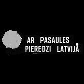 Ar pasaules pieredzi Latvija
