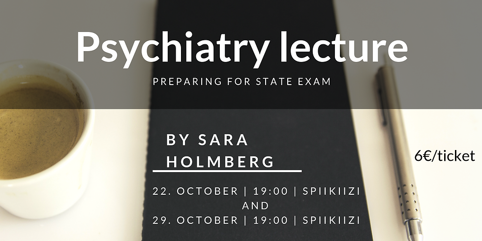 Prepare for state exam - A Psychiatry Lecture by Sara Holmberg - 22th of October