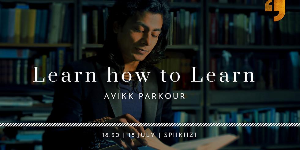 Learn how to Learn. Avikk Parkour
