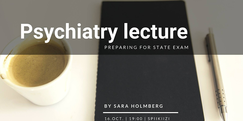 Psychiatry lecture: Preparing for State exam by Sara Holmberg