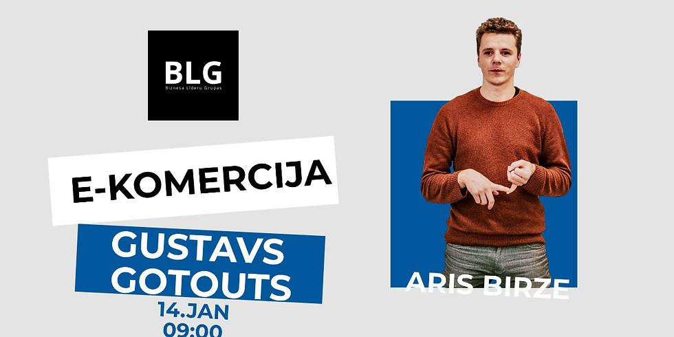 E-komercija ar Gustavs Gotouts | BLG