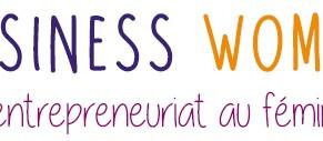 Rdv le 7 mars à 12h30 avec Business Women, la seule émission télé entièrement dédiée à l'entrepr