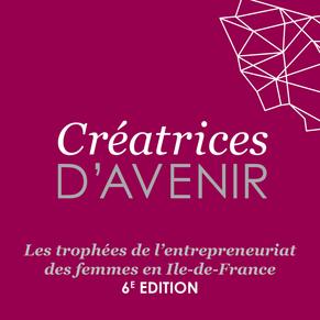 La 6ème édition de Créatrices d'Avenir est lancée ! Top départ de l'ouverture des candidatur
