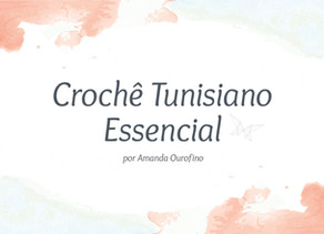 Crochê Tunisiano Essencial | Curso on-line