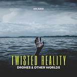ww audio twisted reality.jpg