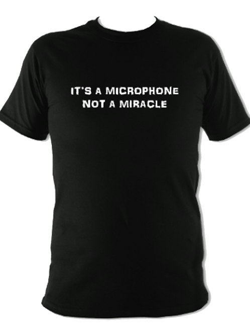 "WW Audio T-Shirt - ""It's A Microphone, Not A Miracle"""