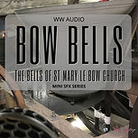 Bow Bells - The Bells Of St Mary Le Bow