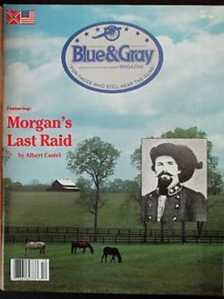 Blue & Gray Magazine - Morgan's Last Raid