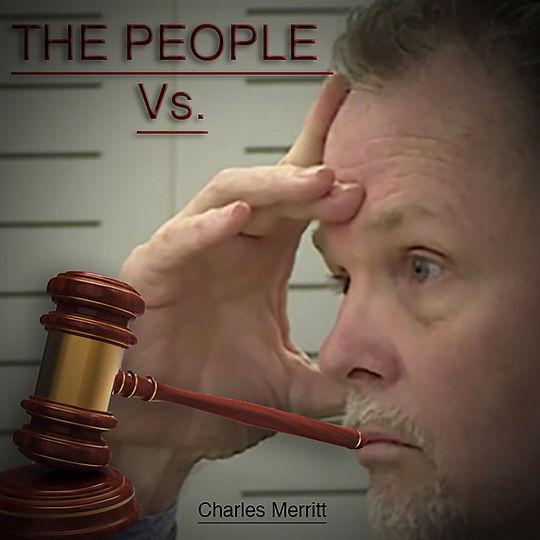 The People Vs Charles Merritt