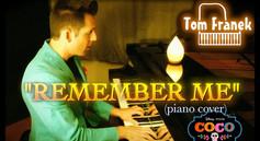 Remember Me - Tom Franek (piano cover)