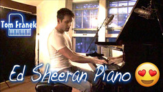Ed Sheeran Medley - Tom Franek (piano cover)