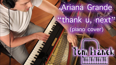 thank u, next - Tom Franek (piano cover)