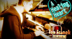 A Healing Heart - Tom Franek (original piano composition)