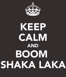 keep-calm-and-boom-shaka-laka-7