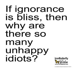 IBW Ignorance & Idiots