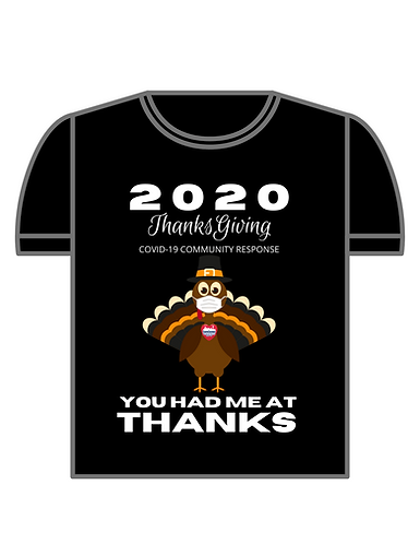 2020 Thanksgiving COVID-19 Community Response T-Shirt