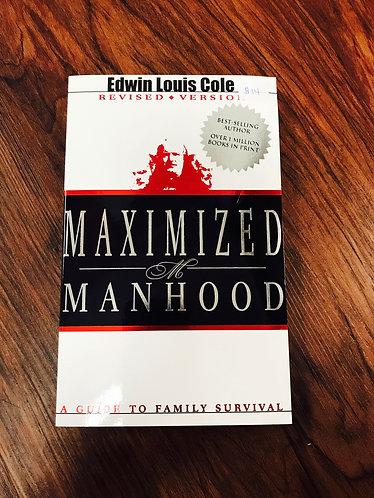 Maximized Manhood - Ed Cole