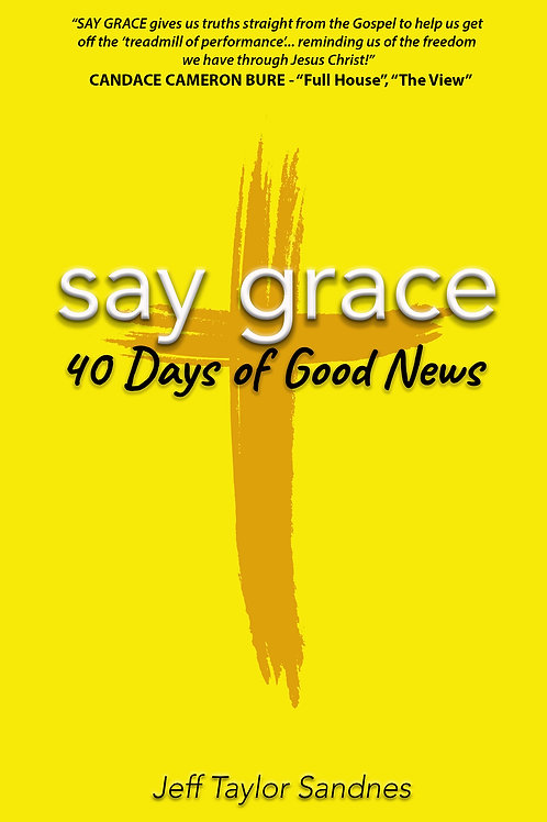 Say Grace - 40 Days of Good News