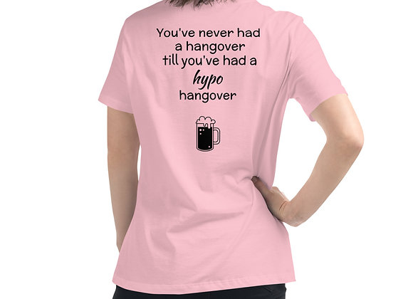 """""""You've never had a hangover"""" Women's Relaxed T-Shirt"""