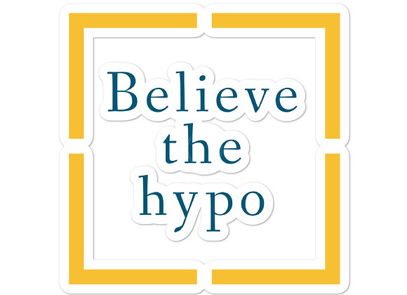 Believe the hypo Bubble-free stickers