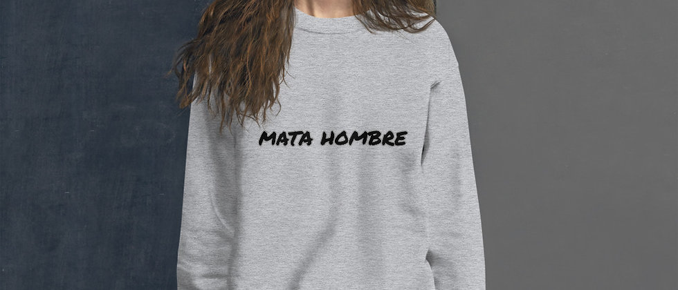 MATA HOMBRE Unisex Sweatshirt