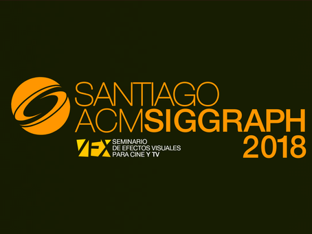 #Panorama: ¡Atención animadores y audiovisuales!, comienza Santiago ACM SIGGRAPH / VFXChile 2018