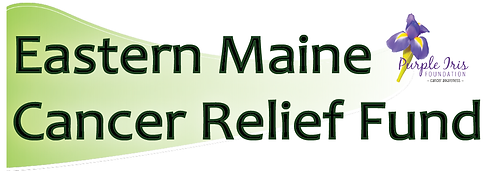 Eastern Maine Cancer Relief Fund
