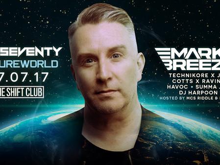 OneSeventy: Futureworld ft. Mark Breeze [07.07.17]