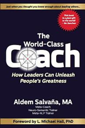 """""""The World Class Coach"""" How Leaders Can Unleash People's Greatness"""