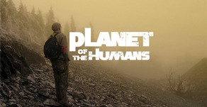 Documentary Review: Planet of Humans - Yüksel Yasemin Altıntaş