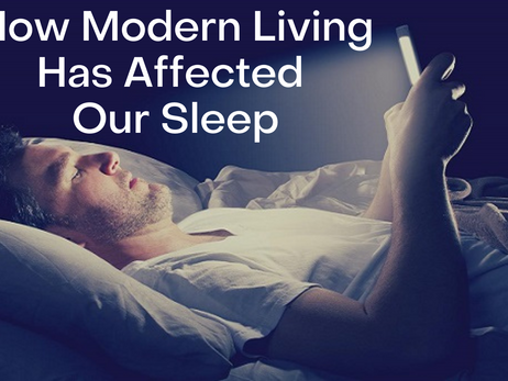 How Modern Living Has Affected Our Sleep