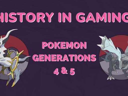 History in Gaming: Pokemon Generations 4 & 5
