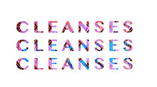 REAL TALK : CLEANSES