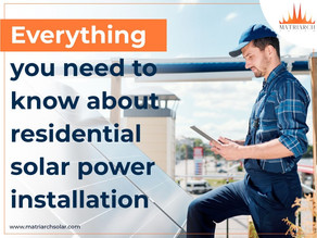 Everything you need to know about residential solar power installation