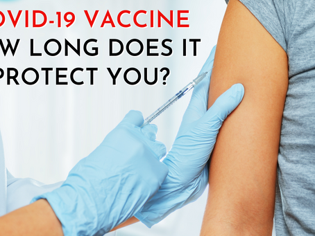 COVID-19 Vaccine: How Long Does it Protect You From the Virus? Dr. Peramsetty Weighs In.