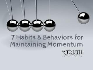 7 Habits & Behaviors for Maintaining Momentum
